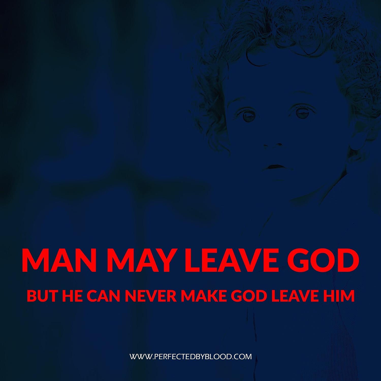 GOD NEVER LEAVES MAN NOR FORSAKES MAN-Inspiration 3